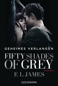 E L James: Fifty Shades of Grey - Geheimes Verlangen