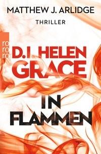Matthew J. Arlidge: D.I. Helen Grace: In Flammen