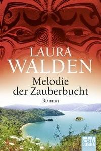 Laura Walden: Melodie der Zauberbucht. Neuseelandroman