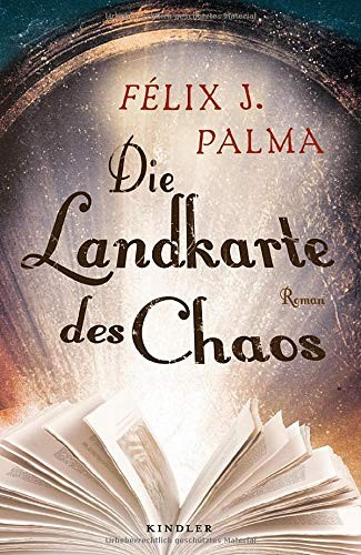 Félix J. Palma: Die Landkarte des Chaos
