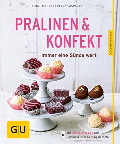 Kerstin Spehr: GU - Pralinen & Konfekt. Immer eine Sünde wert
