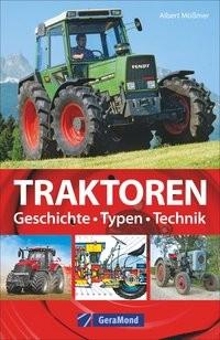 Albert Mößmer: Traktoren. Typen, Technik, Einsatz