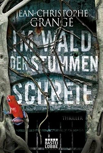 Jean-Christophe Grangé: Im Wald der stummen Schreie