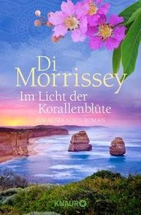 Di Morrissey: Im Licht der Korallenblüte
