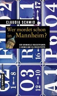 Claudia Schmid: Wer mordet schon in Mannheim?