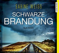 Sabine Weiß: HÖRBUCH: Schwarze Brandung, 6 Audio-CDs