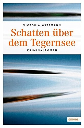 Victoria Witzmann: Schatten über dem Tegernsee