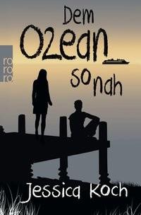 Jessica Koch: Dem Ozean so nah