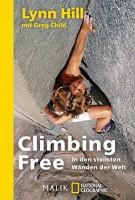 Lynn Hill & Greg Child: Climbing Free. In den steilsten Wänden der Welt