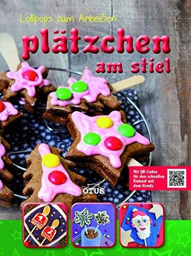 Plätzchen am Stiel: Lollipops zum Anbeißen, Backbuch
