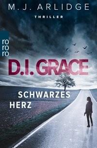 Matthew J. Arlidge: D.I. Grace: Schwarzes Herz