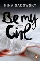 Nina Sadowsky: Be my Girl. Psychothriller