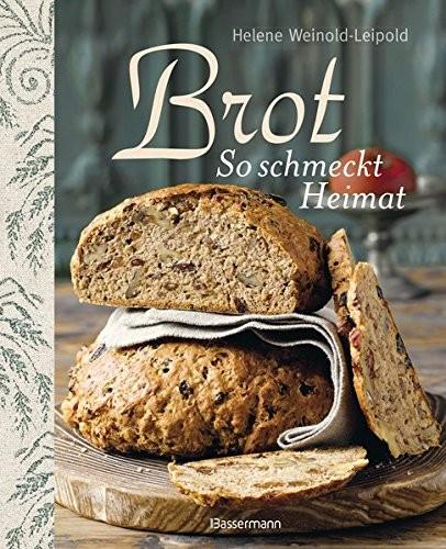Helene Weinold-Leipold: Brot - So schmeckt Heimat