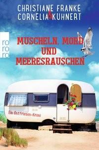 Christiane Franke/ Cornelia Kuhnert: Muscheln, Mord und Meeresrauschen