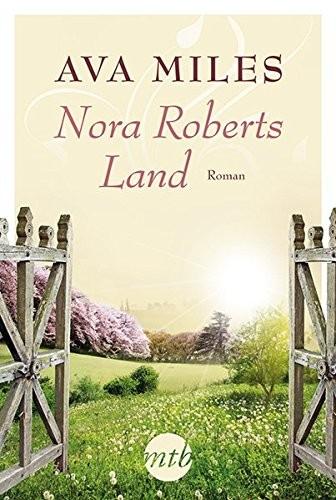Ava Miles: Nora Roberts Land