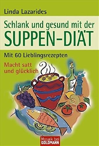 Linda Lazarides: Schlank und gesund mit der Suppen-Diät