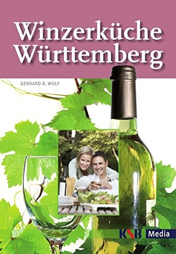 Gerhard D. Wulf: Winzerküche Württemberg