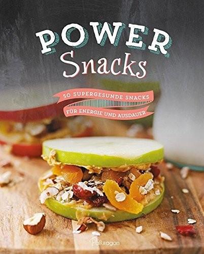 Power Snacks. 50 supergesunde Snacks für Energie und Ausdauer, Kochbuch