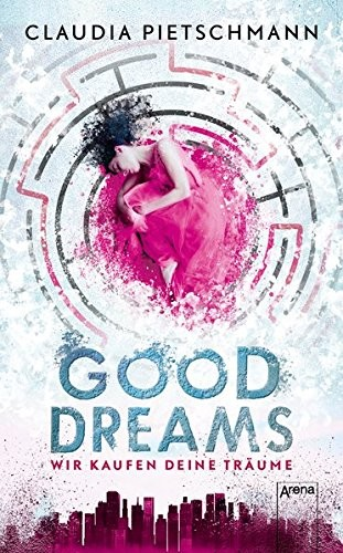 Claudia Pietschmann: GoodDreams. Wir kaufen deine Träume