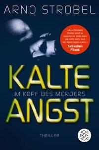 Arno Strobel: Kalte Angst. Im Kopf des Mörders 2