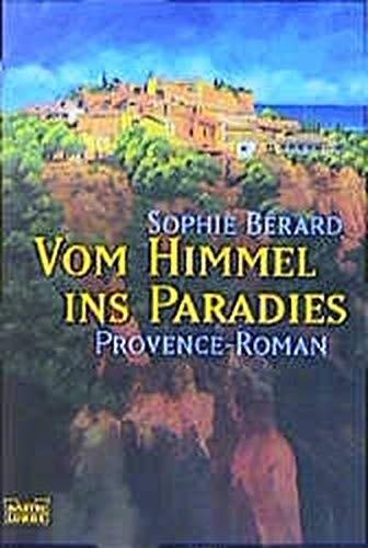 Sophie Bérard: Vom Himmel ins Paradies Provence-Roman