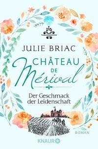 Julie Briac: Château de Mérival. Der Geschmack der Leidenschaft