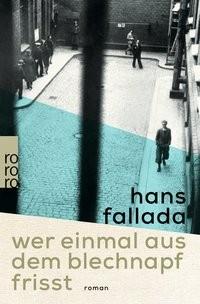 Hans Fallada: Wer einmal aus dem Blechnapf frisst