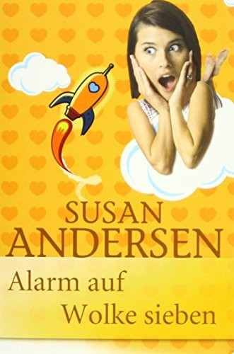 Susan Andersen: Alarm auf Wolke 7