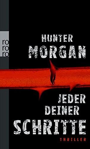 Hunter Morgan: Jeder deiner Schritte