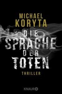 Michael Koryta: Die Sprache der Toten