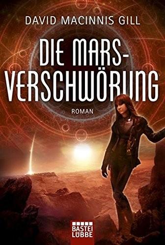 David Macinnis Gill: Die Mars-Verschwörung
