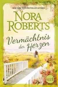 Nora Roberts: Vermächtnis der Herzen