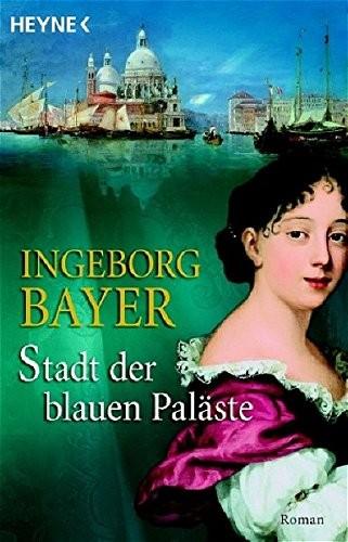 Ingeborg Bayer: Stadt der blauen Paläste