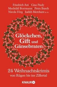 Johannes Engelke: Glöckchen, Gift und Gänsebraten. 24 Weihnachtskrimis von Rügen bis ins Zillertal,