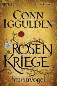 Conn Iggulden: Die Rosenkriege - Sturmvogel