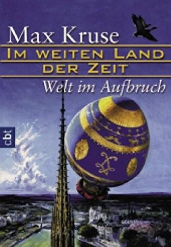 Max Kruse: Im weiten Land der Zeit: Welt im Aufbruch