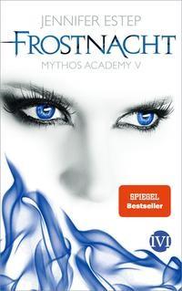 Jennifer Estep: Frostnacht. Mythos Academy 5