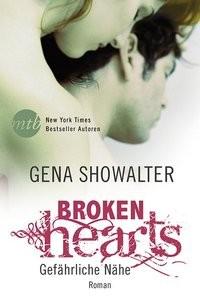 Gena Showalter: Broken Hearts - Gefährliche Nähe