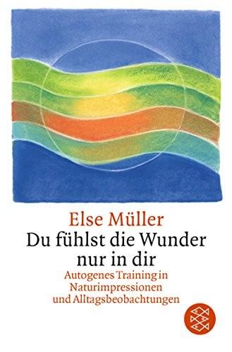 Else Müller: Du fühlst die Wunder nur in dir