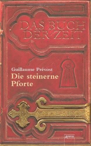 Guillaume Prévost: Das Buch der Zeit - Die steinerne Pforte