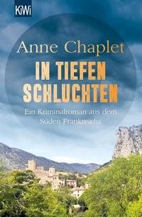 Anne Chaplet: In tiefen Schluchten. Kriminalroman aus dem Süden Frankreichs