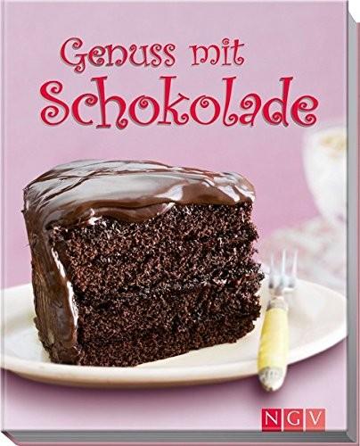 Genuss mit Schokolade. Köstliche Rezepte für jeden Tag, Backbuch
