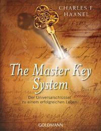 Charles F. Haanel: The Master Key System. Der Universalschlüssel zu einem erfolgreichen Leben