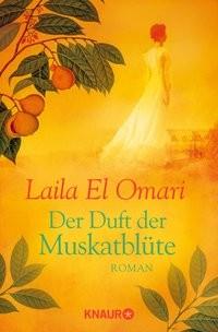 Laila El Omari: Der Duft der Muskatblüte