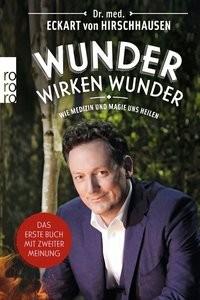 Eckart von Hirschhausen: Wunder wirken Wunder
