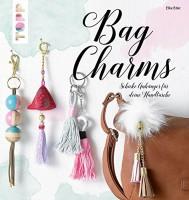 Elke Eder: Bag Charms. Schicke Anhänger für deine Handtasche
