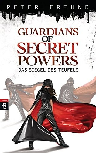 Peter Freund: Guardians of Secret Powers - Das Siegel des Teufels