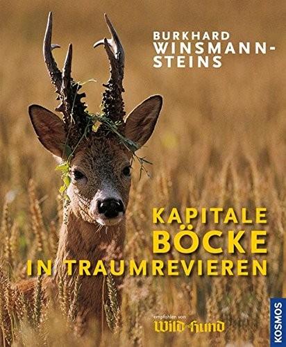 Burkhard Winsmann-Steins: Kapitale Böcke in Traum-Revieren