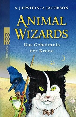 A. Epstein/ A. Jacobson: Animal Wizards - Das Geheimnis der Krone