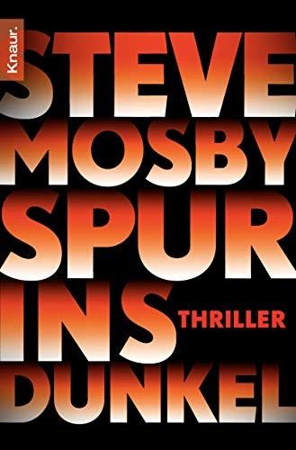 Steve Mosby: Spur ins Dunkel